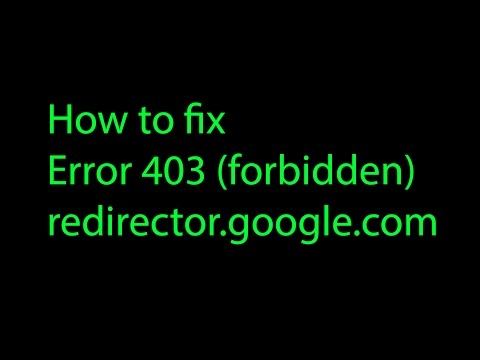 How to fix error 403 redirector.google.com
