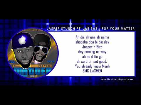 New Nigerian Music - Jasper Staunch ft. Jae Baz -  For Your Matter - lyrics