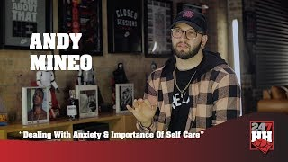 Andy Mineo - Dealing With Anxiety & Importance Of Self Care (247HH Exclusive)