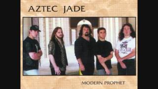 Watch Aztec Jade Modern Prophet video