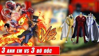 Song đấu One Piece - Thử sức 3 anh em Ace Luffy Sabo vs 3 Đô Đốc Kizaru Akainu Aokiji
