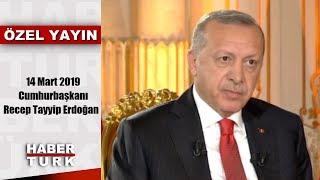 Cumhurbaşkanı İle Özel - 14 Mart 2019 (Cumhurbaşkanı Recep Tayyip Erdoğan) MP3