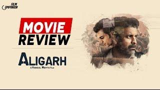 Aligarh   Movie Review   Anupama Chopra   Film Companion