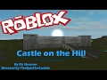 Castle on the hill By Ed Sheeran [ROBLOX]