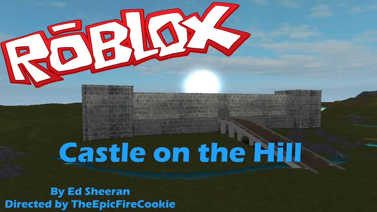 Castle on the hill By Ed Sheeran [ROBLOX] - YouTube