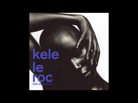 Little Bit Of Lovin  Kele Le Roc Original Everybody's Somebody Album Version