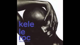 Little Bit Of Lovin  Kele Le Roc Original Everybody