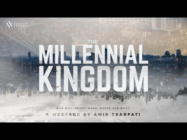 Amir Tsarfati: The Millennial Kingdom