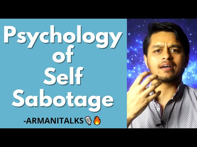 How to Stop the Cycle of Self-Sabotage: A discussion on Self Sabotaging Behavior