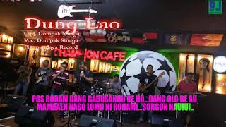 DOMPAK SINAGA - DUNG LAO (Official Lirik Video)