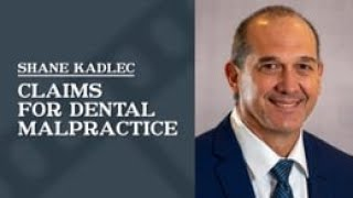Law Office of Shane R. Kadlec Video - Claims for Dental Malpractice   Law Office of Shane R. Kadlec