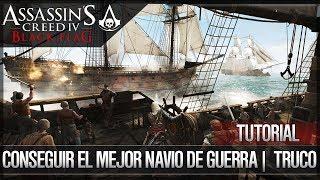 Assassin's Creed 4 Black Flag | Walkthrough | Tutorial Cómo Conseguir el Mejor Navío de Guerra