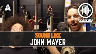 Sound Like John Mayer - By Busting The Bank