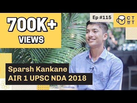 CTwT E115 - NDA Exam 2018 Topper Sparsh Kankane AIR 1