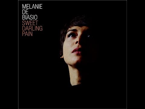 MELANIE DE BIASIO -- Sweet Darling Pain (OFFICIAL SINGLE)