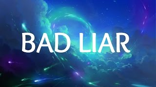 Video Selena Gomez - Bad Liar (Lyrics) download MP3, 3GP, MP4, WEBM, AVI, FLV Maret 2018