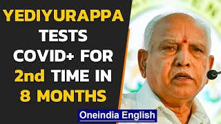 Karnataka CM BS Yediyurappa admitted to the hospital after testing Covid positive| Oneindia News
