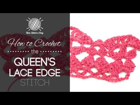 How To Crochet The Queens Lace Edge Stitch Youtube