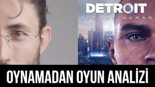 Oynamadan oyun analizi yapılır mı? Detroit: Become Human