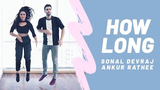 How Long | Ankur Rathee & Sonal Devraj | Dance Choreography Jake Kodish & Delaney Glazer