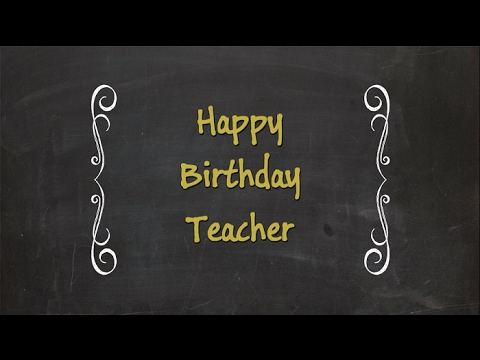 Birthday Wishes For Teacher Quotes ~ Happy birthday teacher birthday wishes for teacher youtube