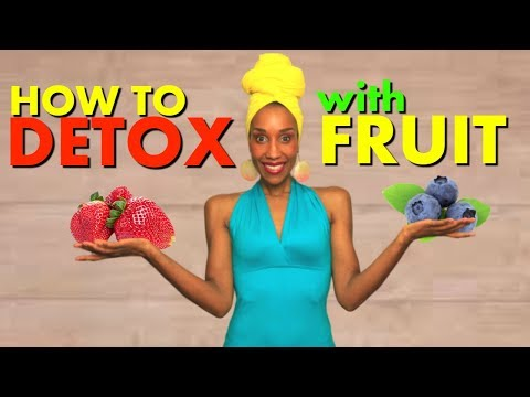 CAN FRUIT DETOX ME? How to detox with fruit...feel better and live longer with fruit detox!