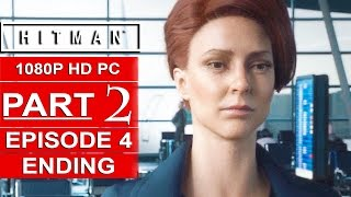HITMAN Episode 4 ENDING Gameplay Walkthrough Part 2 [1080p HD PC] - No Commentary (BANGKOK)