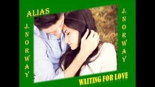 Alias & Waiting for love & (Esperando por amor)