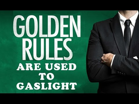 When the Golden Rule Is Used to Gaslight You!  Dysfunctional Relationships & Narcissistic Abuse