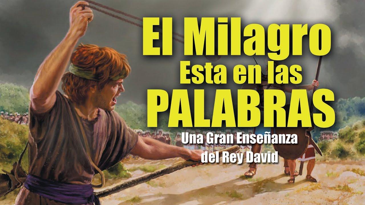 EL Milagro esta en las Palabras   Gran Enseñanza de Rey David
