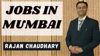 Jobs in Mumbai | Vacancies in Mumbai | Private Jobs | Mumbai Jobs | Rajan Chaudhary
