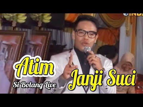 special performance Atim - Janji Suci - SI BOLANG Live  ★ INDAH Production ★