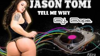 Jason Tomi - Tell Me Why ( Dj Dope ) Freestyle Remix