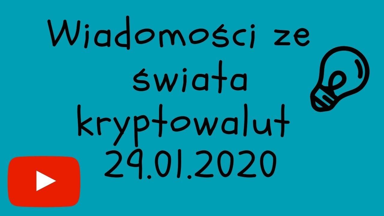 Wiadomości ze świata kryptowalut 29.01.2020 kryptowaluty inwestycje inwestowanie