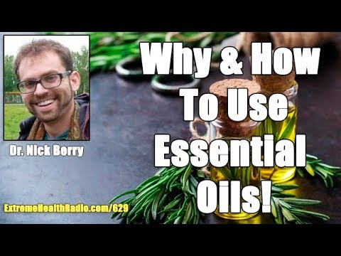 Dr. Nick Berry On Essential Oil Uses & Why Essential Oils Are So Healthy!