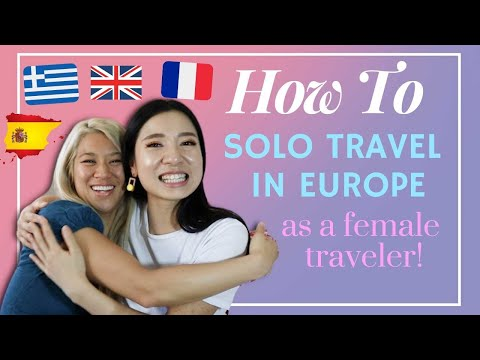 Solo Travel in Europe As a Female Traveler – Safety Advice + France, Greece, England, Spain 2019