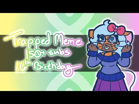 Trapped Meme | Flash Warning | Happy 16th Birthday To Me!