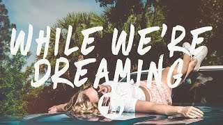 Two Friends - While We're Dreaming (Lyrics / Lyric Video) Ft. Kevin Writer