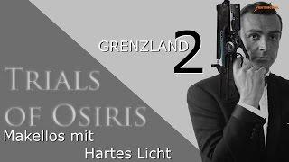 Trials of Osiris - Martinilos mit Revolverheld und Hartes Licht auf Grenzland #2 | Deutsch | HD