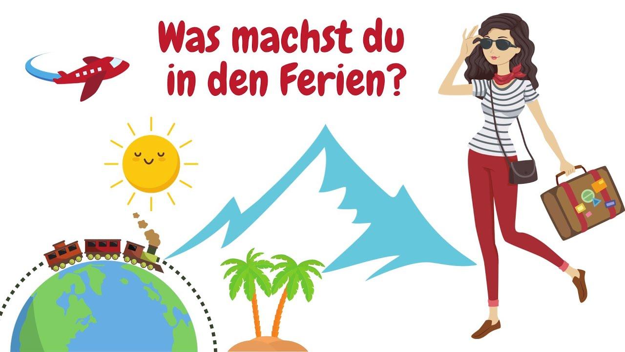 Deutsch lernen  Was machst du in den Ferien