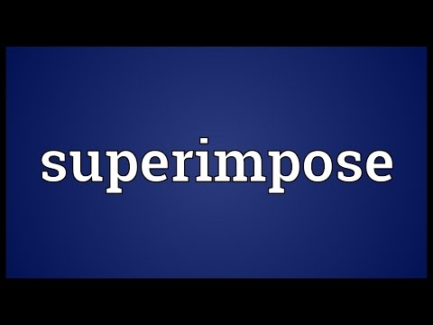 Superimpose Meaning