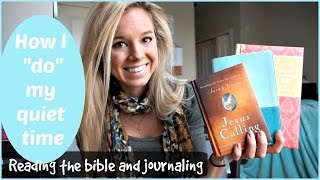 How I Do My Quiet Time: Reading the Bible and Journaling