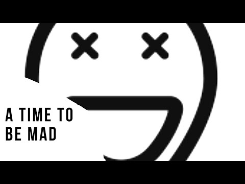 Daily Devo 4 (A Time To Be Mad)