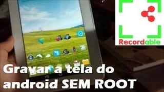 Gravar a tela do Android [HD] sem ROOT - Passo a passo Completo.