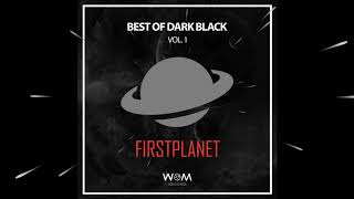 Best Of Firstplanet Dark Black Vol 1 - Continuous Mix