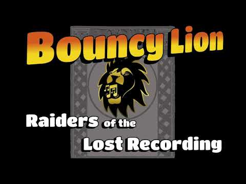 BouncyLion - Raiders Of The Lost Recording