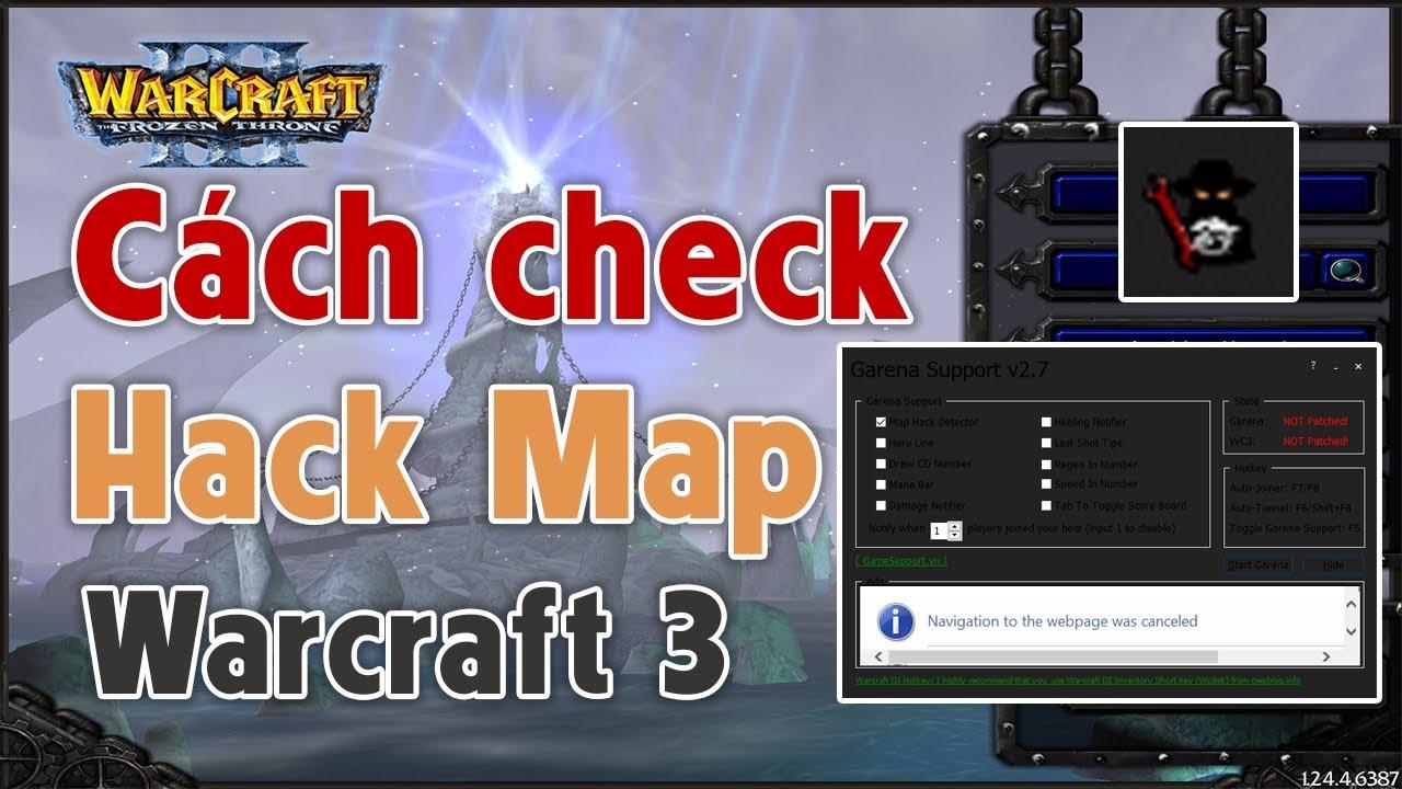 HƯỚNG DẪN SỬ DỤNG Garena Support v2.7 để check Hack Map - Fog Click Warcraft 3 v1.24e | Mad Tigerrr