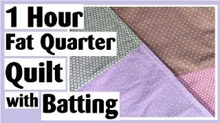 1 Hour Fat Quarter Quilt with Batting - Easy Quilt Tutorial