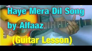 Honey Singh - Haye Mera Dil Guitar Lesson- Alfaaz Very Easy Guitar Tutorial