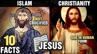 10 Differences Between JESUS in Islam & Christianity